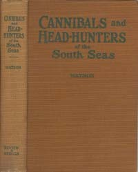 Cannibals and Head-Hunters