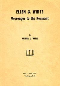 Ellen G White: Messenger to the Remnant