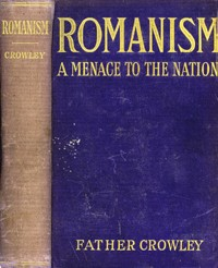 Romanism--A Menace to the Nation
