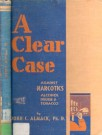 Clear Case Against Narcotics, A