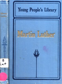 Martin Luther--Germany's Great Reformer--YPL #2 --S