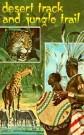Desert Track and Jungle Trail (W H Anderson Bio) --S