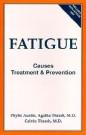 Fatigue--Causes, Treatment & Prevention