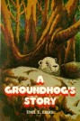 Groundhog's Story, A --S