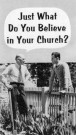 Just What Do You Believe in Your Church? -S