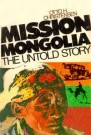 Mission Mongolia--The Untold Story --S
