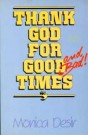 Thank God for Good Times and Bad! --S