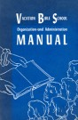 Vacation Bible School--Organization/Admin Manual -S